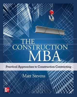 The Construction MBA By Stevens, Matt