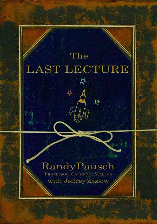 The Last Lecture By Pausch, Randy/ Zaslow, Jeffrey